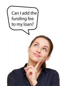 Can I add the funding fee to my loan?