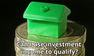 investment to qualify for home loan