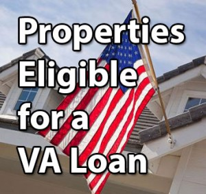 Properties Eligible for a VA Loan