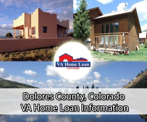 Dolores County VA home loan limit
