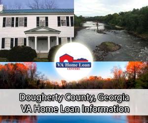Dougherty County VA Home Loan Info