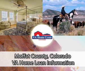 Moffat County VA Home Loan Info