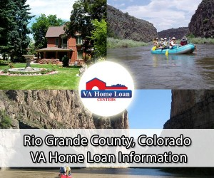 Rio Grande County VA Home Loan Info
